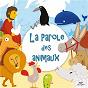 Album La parole des animaux de Les Petits Chanteurs de la Cité d'angers / Isabelle Zanotti / Cédric Lotterie