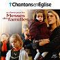 Compilation Chantons en église - 19 chants pour les messes des familles avec Thierry Malet / Claire Chataigner / Samuel Brouilet / Collectif du Mej / Samuel Brouillet...