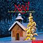Album Noël: Les Petits Chanteurs de Chaillot de Les Petits Chanteurs de Chaillot / Franz Xaver Gruber / Michael Praetorius