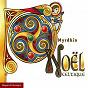 Album Noël celtique de Myrdhin / Andréa Chauvet / Philippe Launay
