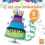 Compilation C'est mon anniversaire: 6 ans avec Jo Akepsimas / Charlie / Isabelle Rouzier / Ch?ur Arc-En-Ciel / Jean Humenry...