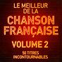 Compilation Le meilleur de la chanson française, vol. 2 avec Lucienne Deyle / Édith Piaf / Charles Aznavour / Charles Trénet / Johnny Hallyday...