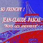 Album So frenchy : jean-claude pascal 'nous les amoureux' (remastered) de Jean-Claude Pascal