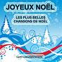 Album Joyeux noël : les plus belles chansons de noël de Happy Christmas Singers