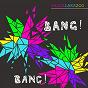 Album Bang! Bang! de Shazalakazoo