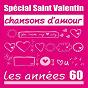 Compilation Spécial saint-valentin - chansons d'amour : les années 60 avec Marc Ogeret / Jean-Claude Pascal / Dalida / Jacques Brel / Guy Béart...