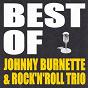 Album Best of johnny burnette & the rock'n'roll trio de The Rock N' Roll Trio / Johnny Burnette