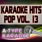 Album A-type karaoke pop hits, vol. 13 (karaoke version) de A-Type Karaoke