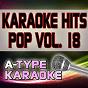 Album A-type karaoke pop hits, vol. 18 (karaoke version) de A-Type Karaoke