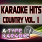 Album A-type karaoke country hits, vol. 1 (karaoke version) de A-Type Karaoke