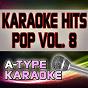 Album A-type karaoke pop hits, vol. 8 (karaoke version) de A-Type Karaoke