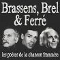 Album Brassens, brel & ferré (les poètes de la chanson française) (remasterisée) de Ferré / Georges Brassens / Jacques Brel