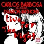 Album Live for the night (feat. d'aaron anthony) de Carlos Barbosa