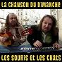 Album Les souris et les chats (la chanson du dimanche s05e06) de La Chanson du Dimanche