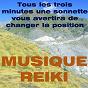 Album Musique reiki (tous les trois minutes une sonnette vous avertira de changer la position) de Reiki Music / Musique Reiki