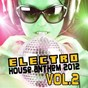 Compilation Electro house (anthem 2012, vol. 2) avec Syskey, Julien DI Mauro / Alex Oshean, DJ Embargo / Andrew Phillips / Tony Nocera / Mr Vasovski...