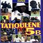 Compilation Tatioulene 5b avec Assane Ndiaye / Coly Cisse / Bass Taye / Demba Dia / Djibril Drame...