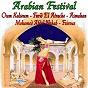 Compilation Arabian festival avec Asmahan / Oum Kalsoum / Farid el Atrache / Fairouz / Mohamed Abdel Wahab