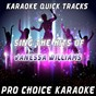 Album Karaoke quick tracks : sing the hits of vanessa williams (karaoke version) (originally performed by vanessa williams) de Pro Choice Karaoke
