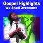 Compilation We shall overcome (gospel highlights) avec The Inkspots / Harmonizing Four / The Platters / Bobby Powell / The Swan Silverstones...