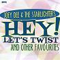 Album Hey! let's twist and other favourites (feat. gary crosby, teddy randazzo, kay medford, willie davis, kay arman, jo ann campbell, jeri lynne fraser) de Joey Dee & the Starliters