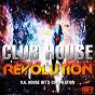 Compilation Club house revolution avec Matthew Parker / Chesyboy / DJ Kica / DJ Mafla / Leo Rebollo