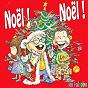 Album Noël ! noël ! (les 16 plus belles chansons de noël) de Universal Sound Machine / Les Galopins