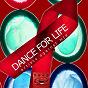 Compilation Dance for life (artists against hiv) avec Alex & Chris / Takuya Yamashita / Elina Milan / Fragments Criminals / Jared...
