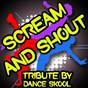 Album Scream and shout - a tribute to will i am and britney spears de Dance Skool