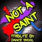 Album Not a saint - a tribute to vato gonzalez, lethal bizzle and donae'o de Dance Skool