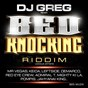 Compilation Bed knocking riddim (dj greg presents) avec Bed Knocking Riddim / Leftside / Keida / Admiral T / Mr Vegas...
