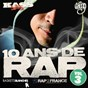 Compilation 10 ans de rap, vol.3 avec Greg Frite / Sexion d'Assaut / Ben J, Mystik, Rohff, Pit Baccardi / Joke / Youssoupha...
