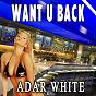 Album Want U Back de Adar White