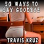 Album 50 ways to say goodbye de Travis Kruz