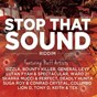 Compilation Stop that sound riddim avec Suga Roy / Spectacular, Lutan Fyah / Bounty Killer / Sizzla / Skarra Mucci, Perfect...
