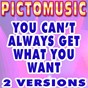 Album You can't always get what you want (karaoke version) de Pictomusic