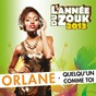 Album Quelqu'un comme toi (l'année du zouk 2013) de Orlane