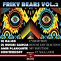 Album Friky bears, vol. 2 de Kroiterkopf / DJ Baloo / Amir Plancarte / DJ Moises Garcia