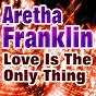 Album Love is the only thing (original artist original songs) de Aretha Franklin