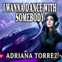 Album I wanna dance with somebody de Adriana Torrez