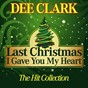 Album Last christmas I gave you my heart (the hit collection) de Dee Clark