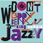 Album Don't worry be jazzy by king curtis de King Curtis