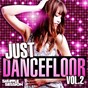 Compilation Just Dancefloor, Vol. 2 avec David Vendetta / Martin Solveig / The Cataracs / Joachim Garraud / Bob Sinclar...