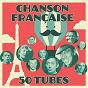 Compilation Chanson française - 50 tubes (remastered) avec Lucienne Deyle / Édith Piaf / Charles Trénet / Georges Brassens / Serge Gainsbourg...