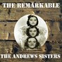 Album The remarkable the andrews sisters de The Andrews Sisters