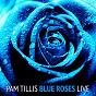 Album Blue roses (live) de Pam Tillis