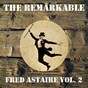 Album The remarkable fred astaire, vol. 2 de Fred Astaire