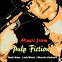 "Compilation Music from pulp fiction (original recordings - from ""pulp fiction"") avec The Centurians / Dick Dale & His del-Tones / The Coasters ""The Robins"" / Chuck Berry / The Lively Ones..."