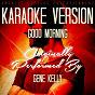 Album Good morning (karaoke version) (originally performed by gene kelly) de Ameritz Karaoke Entertainment