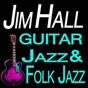 Album Guitar jazz & folk jazz (original artist original songs) de Jim Hall